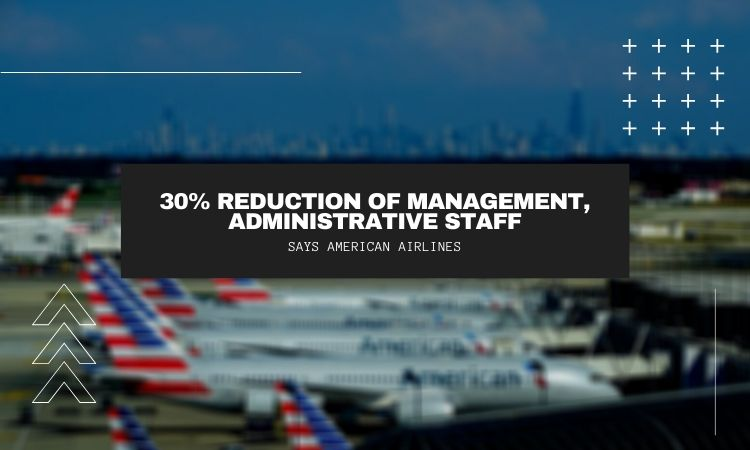 American Airlines plans have a 30% reduction of management, administrative staff