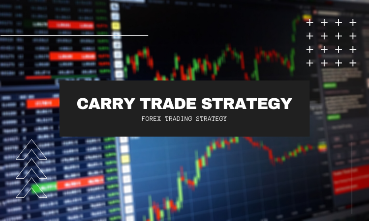 Carry Trade Strategy - Learn Trading Strategy