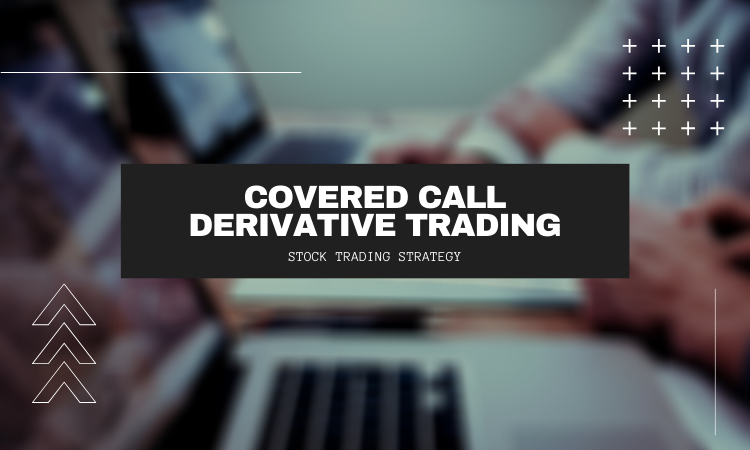 Covered Call Derivative trading Strategy - Learn Stock Trading