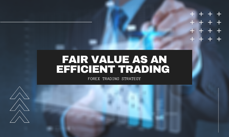 Fair Value efficient trading strategy