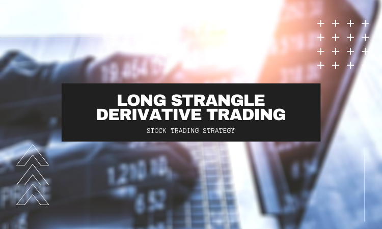 Long Strangle Derivative trading Strategy - Learn Stock Trading