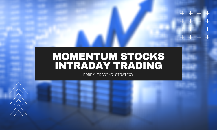 Momentum Stocks Intraday Trading Strategy - Learn Stock Trading