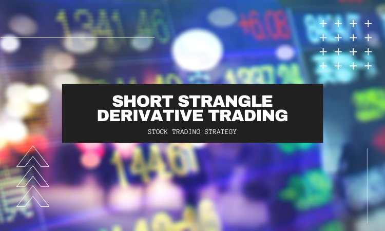Short Strangle Derivative trading Strategy - Learn Stock Trading