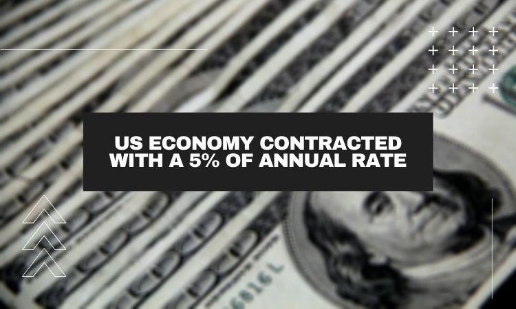 The US Economy Contracted At An Annual Rate Of 5% In The First Quarter